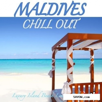VA - Maldives Chill Out Luxury Island Beach Lounge Relaxation and Soul Mass ...
